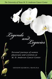 LEGENDS AND LEGACIES by Elizabeth L. Travis, Ph.D.
