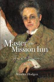 Master of the Mission Inn by Maurice Hodgen