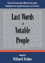 Cover art for LAST WORDS OF NOTABLE PEOPLE