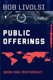 Public Offerings Book 1: Birthright by Bob LiVolsi