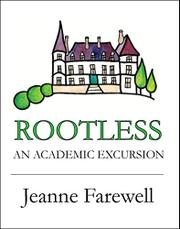 ROOTLESS by Jeanne Farewell