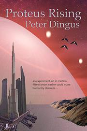 PROTEUS RISING by Peter Dingus