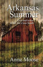 ARKANSAS SUMMER by Anne Moose