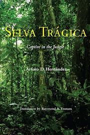 Selva Trágica by Arturo D. Hernández