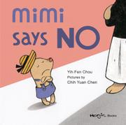 MIMI SAYS NO by Yih-Fen Chou