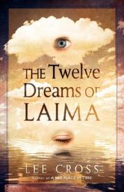 THE TWELVE DREAMS OF LAIMA by Lee Cross