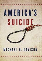 America's Suicide by Michael H. Davison