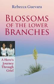 BLOSSOMS OF THE LOWER BRANCHES by Rebecca Guevara