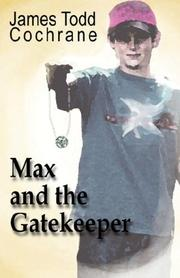 MAX AND THE GATEKEEPER by James Todd Cochrane