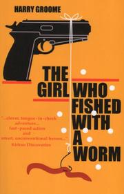 THE GIRL WHO FISHED WITH A WORM by Harry Groome