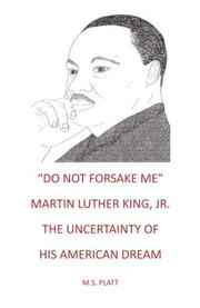 """Do Not Forsake Me""  Martin Luther King, Jr by M.S. Platt"