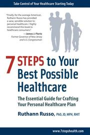 7 STEPS TO YOUR BEST POSSIBLE HEALTHCARE by Ruthann Russo