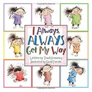 I ALWAYS, ALWAYS GET MY WAY by Thad Krasnesky