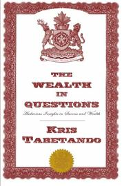 THE WEALTH IN QUESTIONS by Kris Tabetando