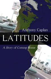 LATITUDES by Anthony Caplan