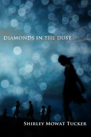 DIAMONDS IN THE DUST by Shirley Mowat Tucker