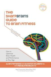 The SharpBrains Guide to Brain Fitness by Alvaro Fernandez