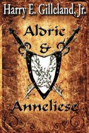 ALDRIC & ANNELIESE by Harry E. Gilleland, Jr.