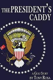 THE PRESIDENT'S CADDY by Tony Rosa