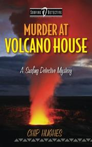 MURDER AT VOLCANO HOUSE by Chip Hughes