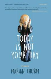 TODAY IS NOT YOUR DAY by Marian Thurm