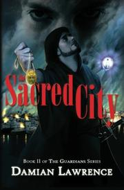 THE SACRED CITY by Damian Lawrence