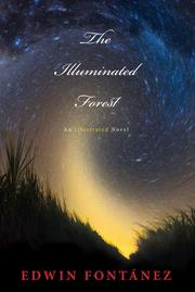 THE ILLUMINATED FOREST by Edwin Fontanez