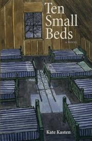 TEN SMALL BEDS by Kate Kasten