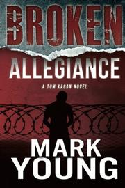 Broken Allegiance by Mark Young