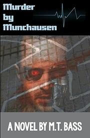 Murder by Munchausen by M.T. Bass