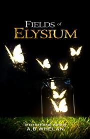 FIELDS OF ELYSIUM by A.B. Whelan