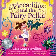 PICCADILLY AND THE FAIRY POLKA by Lisa Anne Novelline