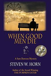 WHEN GOOD MEN DIE by Steven W. Horn