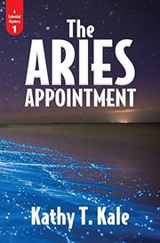 The Aries Appointment by Kathy Kale