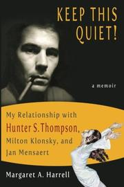 KEEP THIS QUIET! by Margaret A. Harrell