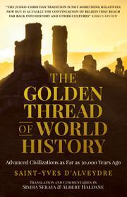 THE GOLDEN THREAD OF WORLD HISTORY by Saint-Yves  d'Alveydre