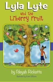 LYLA LYTE AND THE LI'BERRY FRUIT by I'deyah Ricketts