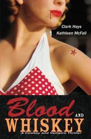 BLOOD AND WHISKEY by Clark Hays