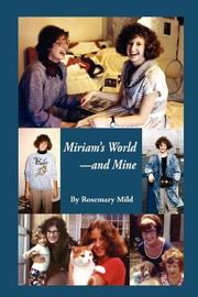 MIRIAM'S WORLD—AND MINE by Rosemary Mild