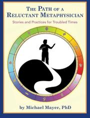 THE PATH OF A RELUCTANT METAPHYSICIAN by Michael Mayer