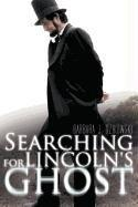 SEARCHING FOR LINCOLN'S GHOST by Barbara Dzikowski