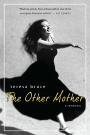 THE OTHER MOTHER by Teresa Bruce