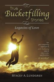 TRUE BUCKETFILLING STORIES by Stacey A. Lundgren
