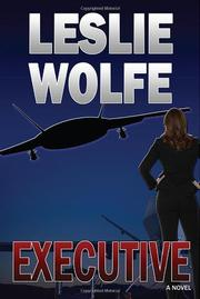 EXECUTIVE by Leslie Wolfe