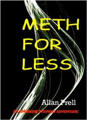 METH FOR LESS  by Allan Prell