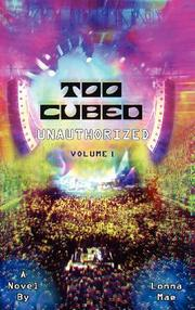 TOO CUBED UNAUTHORIZED by Lonna  Mae