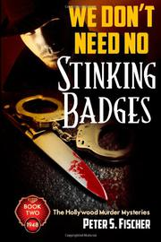 We Don't Need No Stinking Badges by Peter S. Fischer