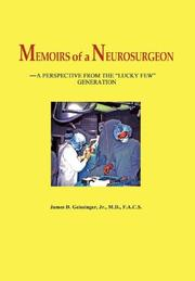 MEMOIRS OF A NEUROSURGEON by James D. Geissinger, Jr.