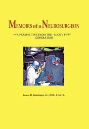 MEMOIRS OF A NEUROSURGEON by James D. Geissinger, Jr.