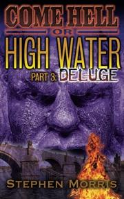 Come Hell or High Water, Part 3: Deluge by Stephen Morris